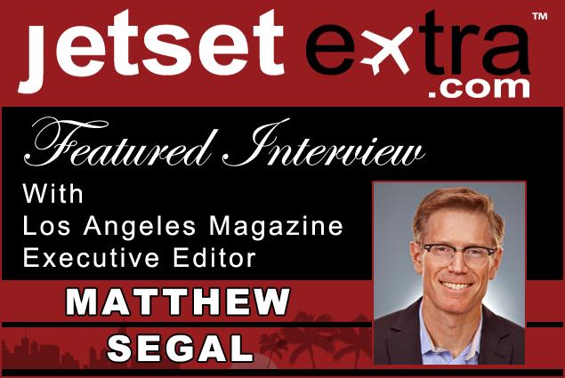 Weekend Getaway Q&A with Los Angeles Magazine's Matt Segal