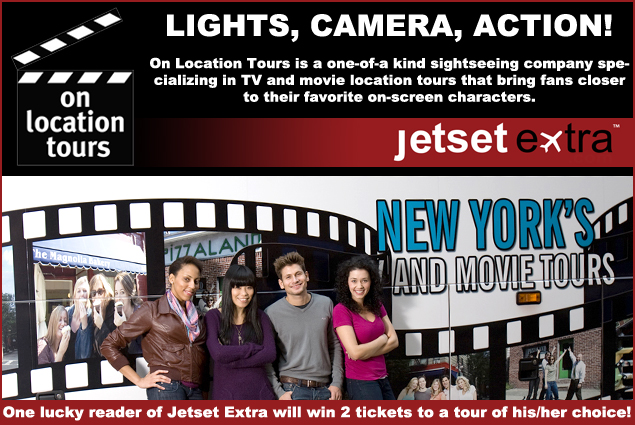 Jetset Extra is giving away two tickets to an On Location tour in New York City or Boston