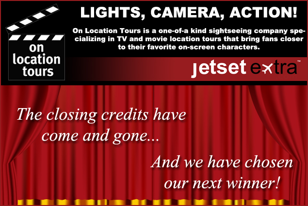 Jetset Extra gave away two tickets to an On Location tour in New York City or Boston