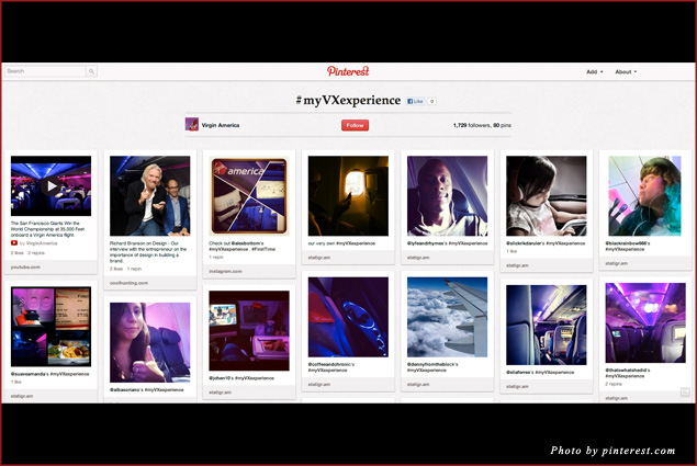 Virgin America uses Pinterest to showcase customer experiences, gathering images from Twitter via a special hashtag