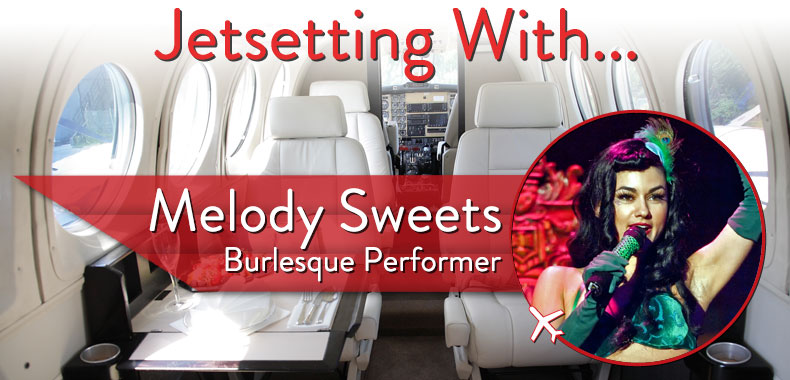Jetsetting With Burlesque Performer Melody Sweets