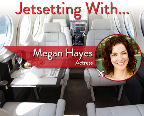 Jetsetting With Actress Megan Hayes