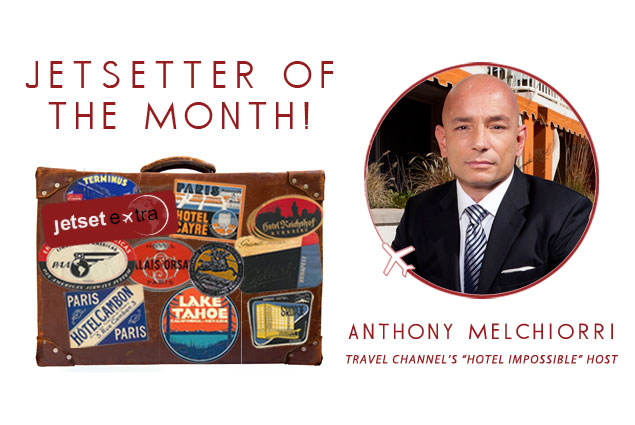 "Jetsetter of the Month: ""Hotel Impossible"" Host Anthony Melchiorri"