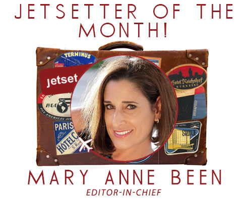 Jetsetter of the Month: Jetset Extra's Editor-in-Chief Mary Anne Been