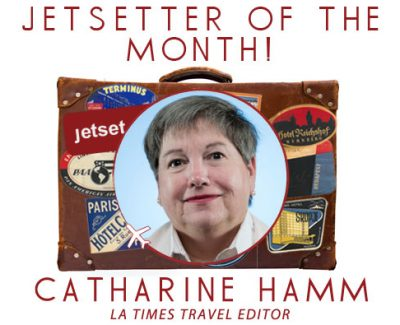 Jetsetter of the Month: LA Times Travel Editor Catharine Hamm