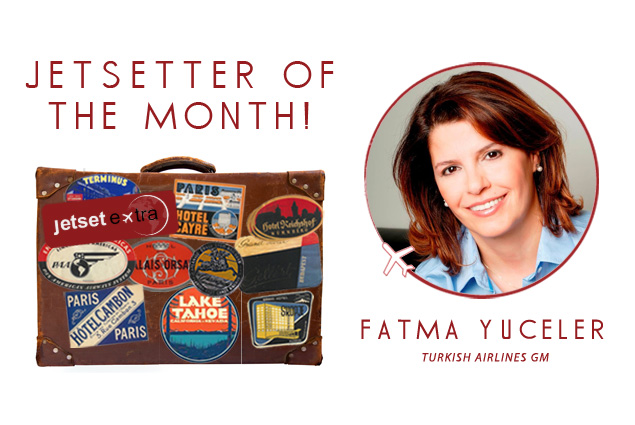 Jetsetter of the Month: Turkish Airlines GM Fatma Yuceler