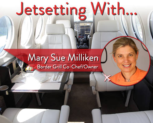 Jetsetting With Border Grill Co-Chef/Owner Mary Sue Milliken