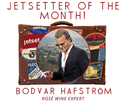 Jetsetter of the Month: Rosé Wine Expert Bodvar Hafström