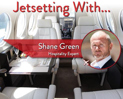 Jetsetting With Hospitality Expert Shane Green