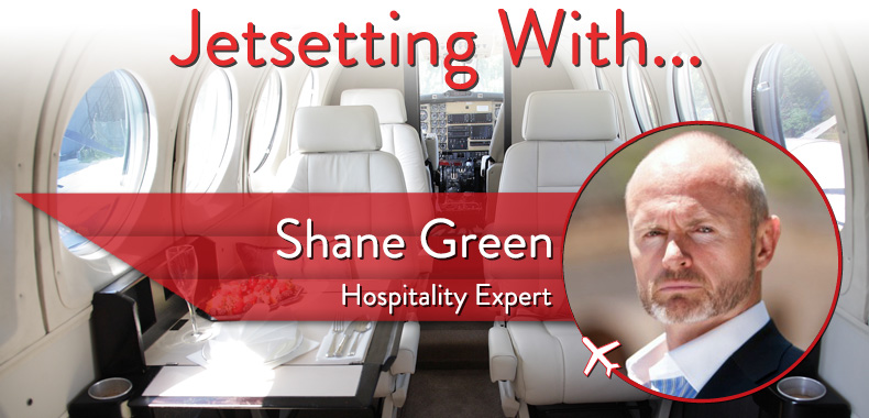 Jetsetting With Hospitality Expert Shane Green