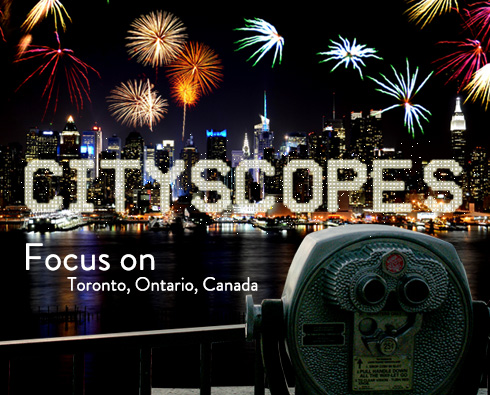 Cityscopes: Focus on Toronto
