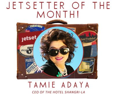 Jetsetter of the Month: Hotel Shangri-la's Tamie Adaya