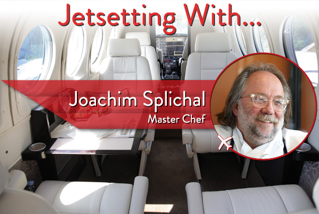 Jetsetting With Master Chef Joachim Splichal
