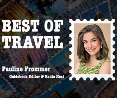 Best of Travel: Guidebook Editor & Radio Host Pauline Frommer