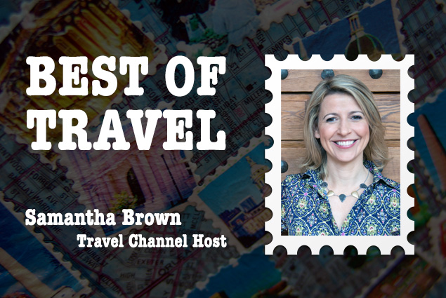 Best of Travel: Travel Channel Host Samantha Brown
