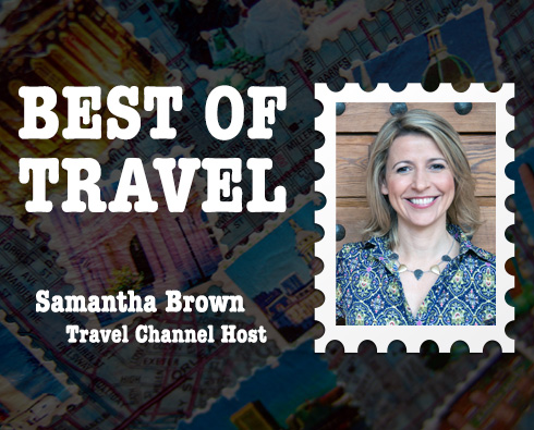 Best of Travel: Travel Channel Host Samantha Brown