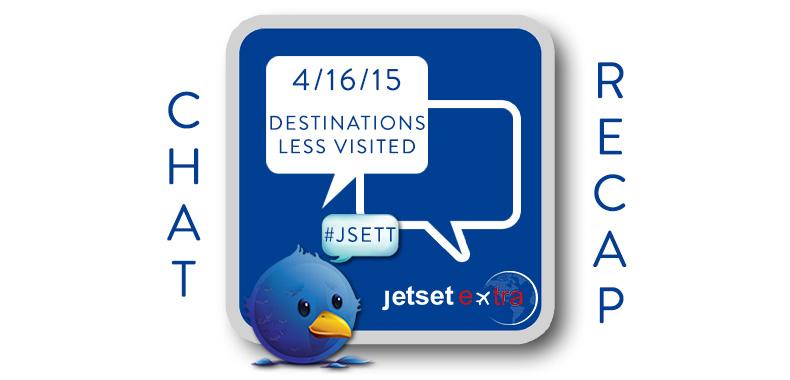 #JSETT Twitter Chat Recap: Destinations Less Visited