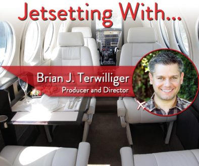 Jetsetting With Producer and Director Brian J. Terwilliger
