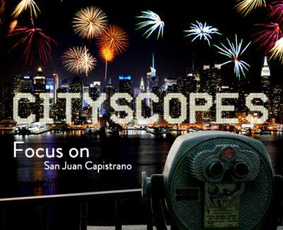 Cityscopes: Focus on San Juan Capistrano