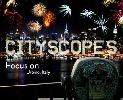 Cityscopes: Focus on Urbino