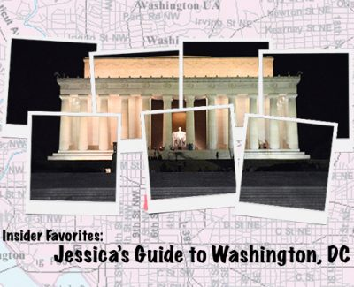 Insider Favorites: Jessica's Guide to Washington, DC
