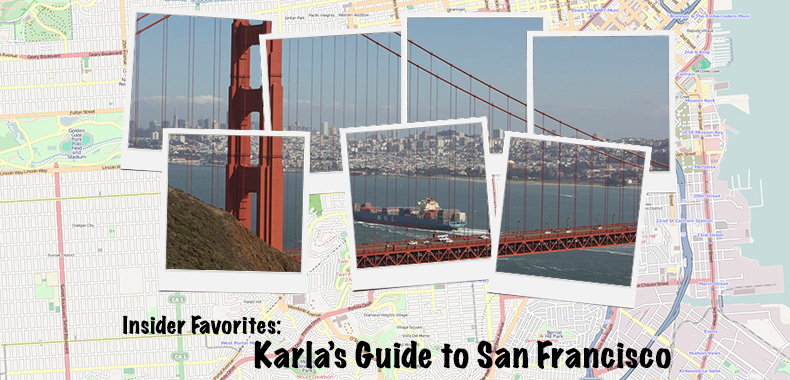 Insider Favorites: Karla's Guide to San Francisco