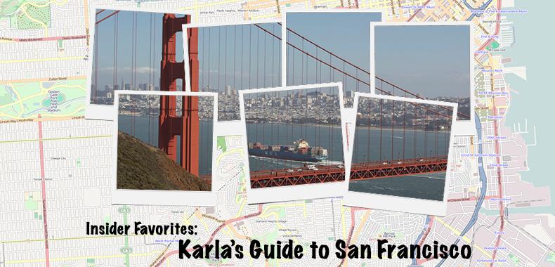 Insider Favorites: Karla's Guide to San Francisco