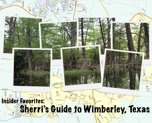 Insider Favorites: Sherri's Guide to Wimberley, Texas