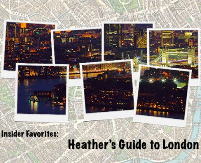 Insider Favorites: Heather's Guide to London