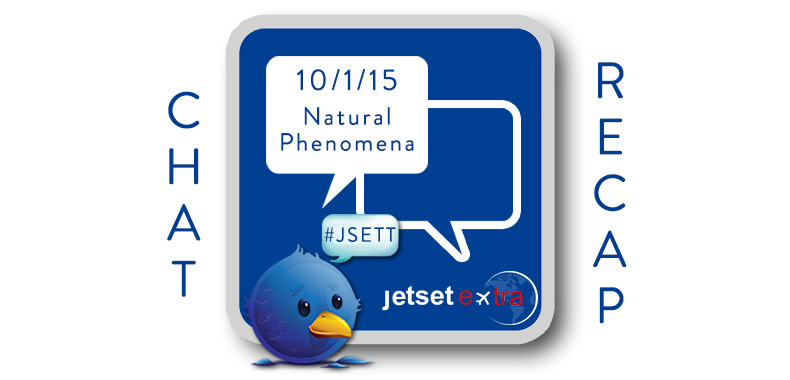 #JSETT Twitter Chat Recap: Natural Phenomena