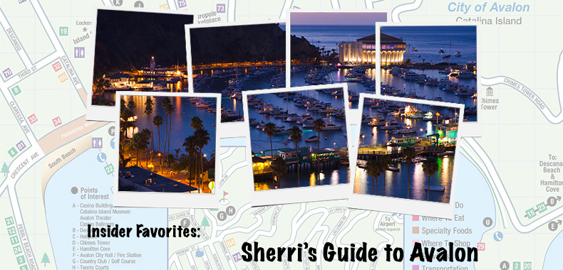 Insider Favorites: Sherri's Guide to Avalon, California
