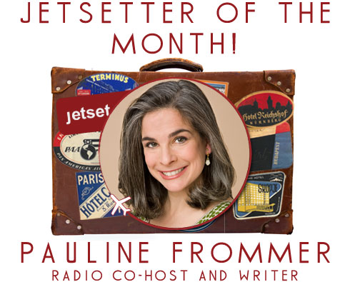 Jetsetter of the Month: Radio Co-Host and Writer Pauline Frommer
