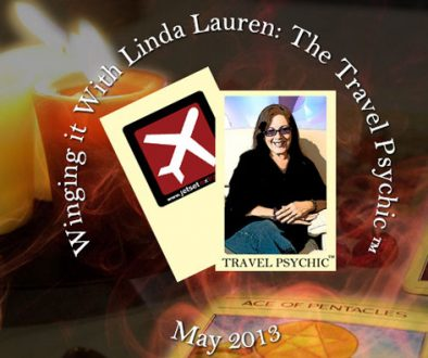 Winging It With Linda Lauren, the Travel Psychic™: May 2012