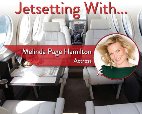 Jetsetting With Actress Melinda Page Hamilton