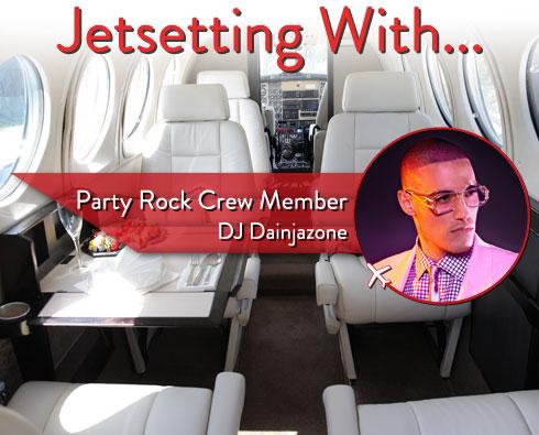Jetsetting With Party Rock Crew Member DJ Dainjazone