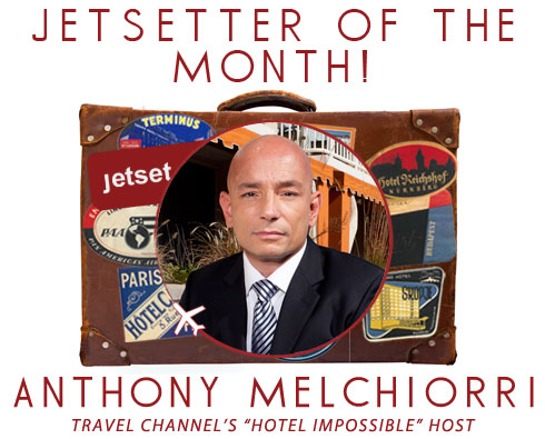 """Jetsetter of the Month: """"Hotel Impossible"""" Host Anthony Melchiorri"""