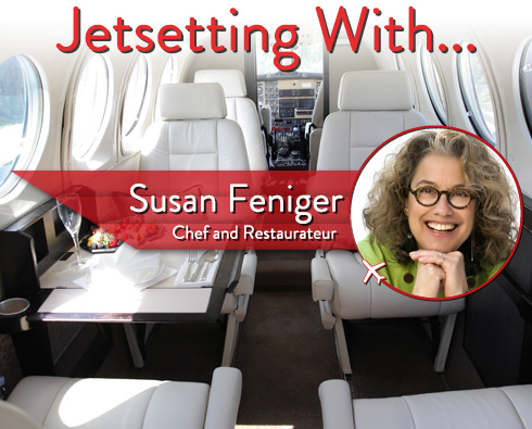 Jetsetting With Chef and Restaurateur Susan Feniger