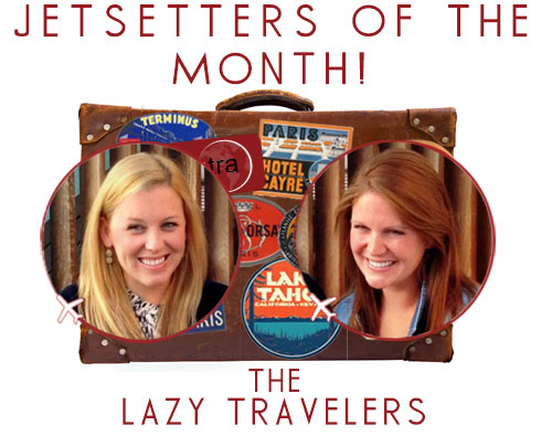 Jetsetters of the Month: The Lazy Travelers