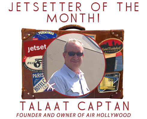 Jetsetter of the Month: Air Hollywood's Talaat Captan