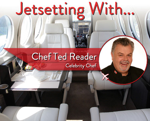 Jetsetting With Celebrity Chef Ted Reader