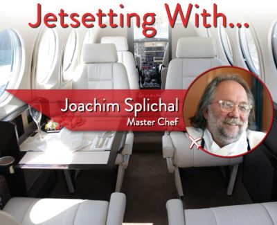Jetsetting With Master Chef Joachim Splichal