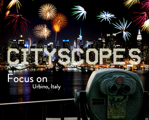 Cityscopes: Focus on Urbino