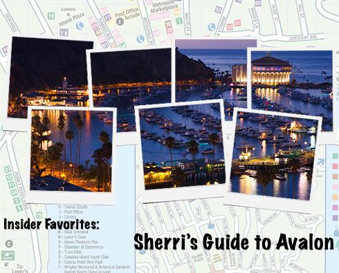 Insider Favorites: Sherri's Guide to Avalon, California